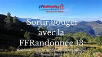 """""""Sortir, bouger avec la FFRandonnée 13"""""""
